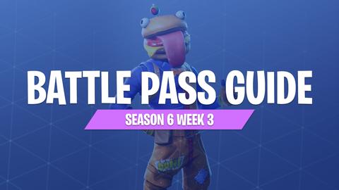 Season 6 Week 3 Fortnite Battle Pass Guide Fortnitemaster Com